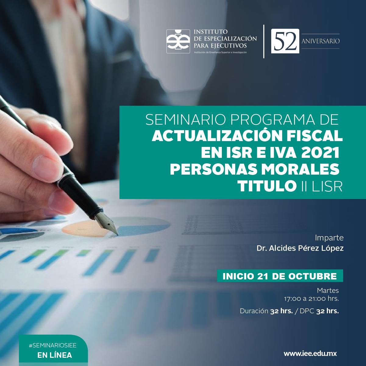 Seminario en Línea sobre Programa de Actualización Fiscal en ISR 2021 Personas Morales Titulo II LISR