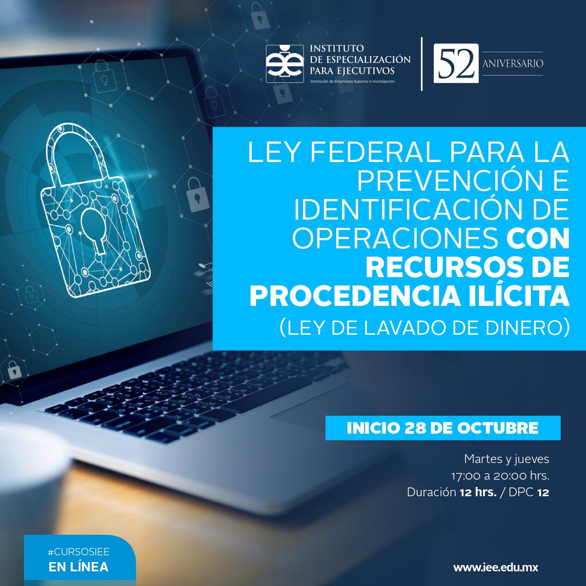 Curso en Línea en Ley Federal para la Prevención e Identificación de Operaciones con Recursos de Procedencia Ilícita (Ley de Lavado de Dinero)